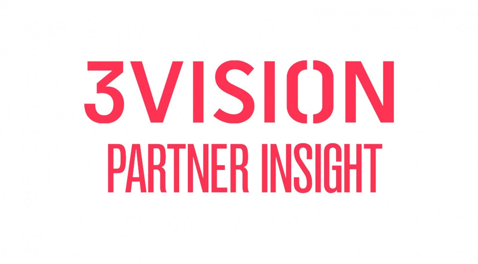3 Vision Partner Insights Series
